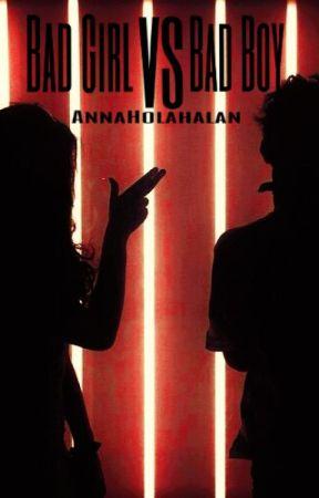 Bad Girl VS Bad Boy [en correction] by AnnaHolahalan