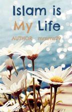 Islam is my Life by sssilentscreamsss