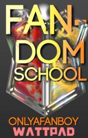 Fandom School by onlyafanboy