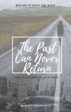 The Past Can Never Return by alwaysdbsk