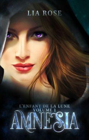 Amnésia : l'Enfant de la Lune (Sous contrat d'édition) by LiaCRose