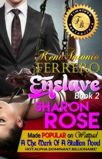 Kent Antonio Ferrero: Enslave (A The Mark Of A Stallion Novel) COMPLETE cover