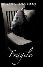 Fragile (BxB) by CodyHenatt