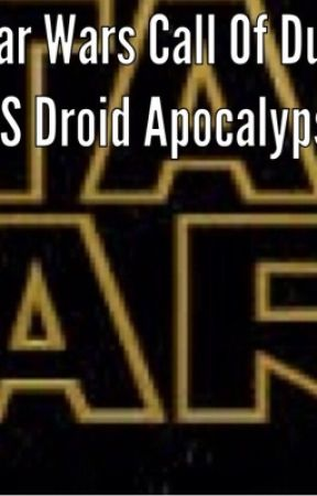 Star Wars Call Of Duty: The CIS Droid Apocalypse by minecraft_fanfics92