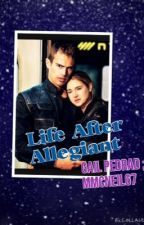 Life After Allegiant (A Divergent Fourtris Fanfiction) by t0mmib0y0