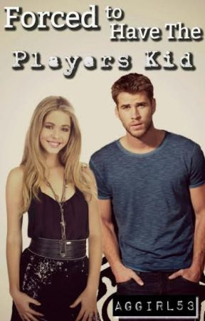Forced to have the Player's Kid (Book One of The Great Age Plague Series) by emily_2012_writer