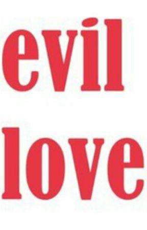 Evil Love - Descriptions by Mygardenofthorns