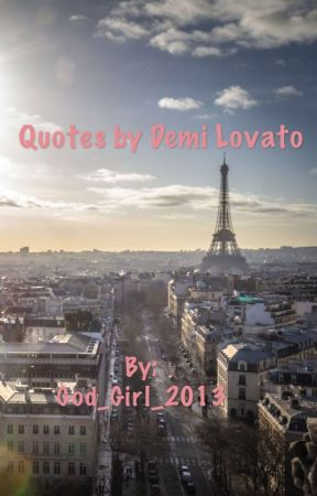 Quotes by Demi Lovato by God_Girl_2013