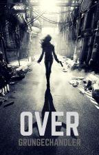 Over » (c.g) by GRUNGECHANDLER