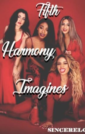 Fifth Harmony Imagines by sincerelove