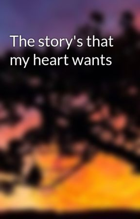 The story's that my heart wants by Percabeth160