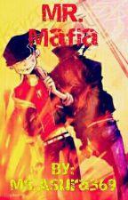 Mr.Mafia by _QueenDri__Writes_