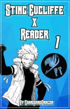 Sting Eucliffe x Reader Book 1 {EDITING} by CharizardDragon