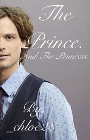 The prince. And the princess. // Spencer Reid - CM (NO LONGER WRITING) by _chloe28_