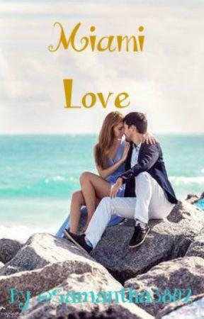 Miami Love [Français/en réécriture] by Samantha3802