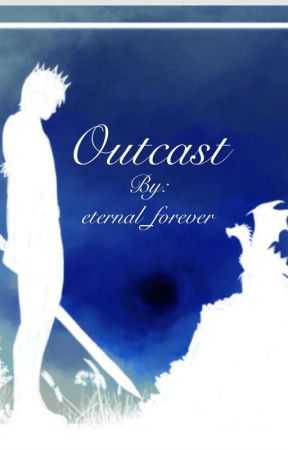 Outcast by eternal_forever