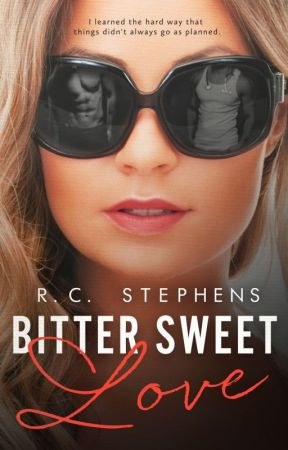 Bitter Sweet Love by RCSTEPHENSBOOKS