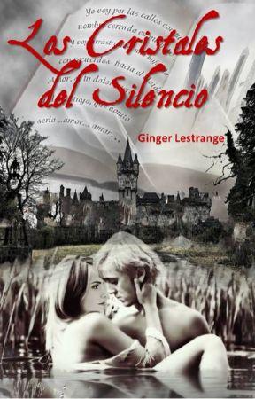 Los Cristales del Silencio by GinLestrange