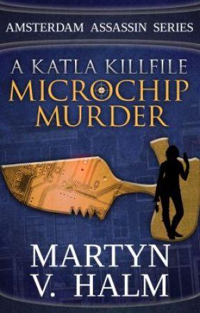 Microchip Murder - A Katla KillFile by AmsterdamAssassin