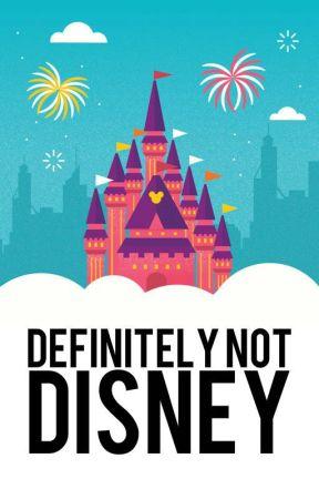 Definitely Not Disney [On Hold] by UnicornFartGlitter