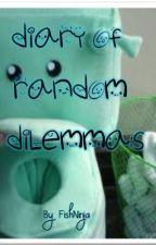Diary of Random Dilemmas by FishNinja