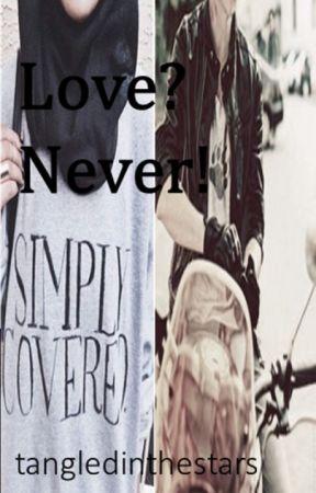 Love? Never! by tangledinthestars