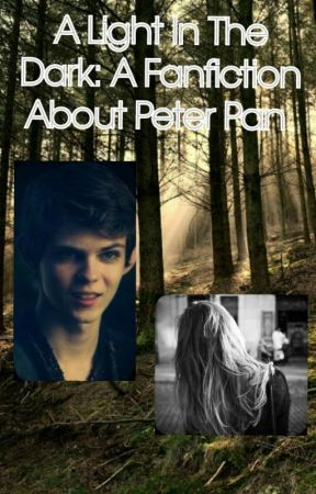 A Light in the Dark :A fan fiction about Peter Pan (on hold) by Peacebunny1