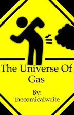 The Universe of Gas by thecomicalwrite