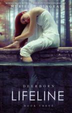 Deerborn: Lifeline (BOOK THREE) | ✓ by smurfrielle