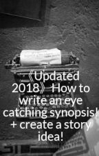 《Updated 2021》How to write an eye catching synopsis! + create a story idea! by ShizunLi