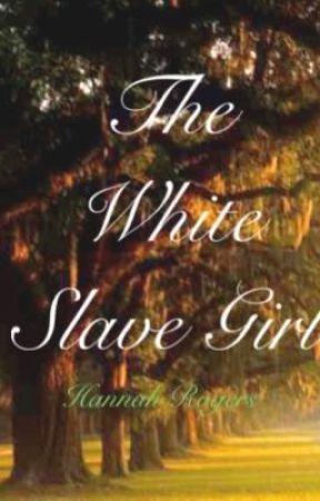 The White Slave Girl by helizabethr