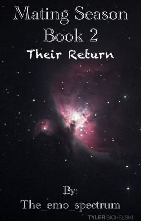 Mating Season Book 2: Their Return by The_Emo_Spectrum