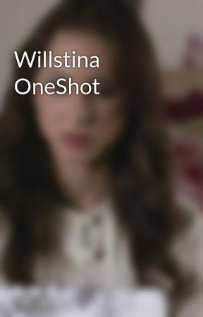 Willstina OneShot by oswinsfanfics