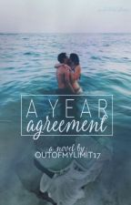 A Year Agreement  (PUBLISHED!) by OutOfMyLimit17