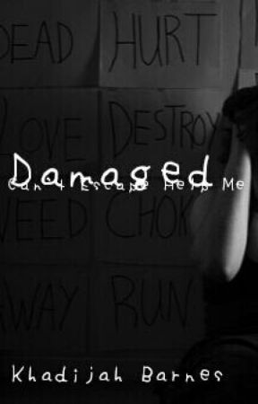 Damaged :  Part Two to Hold Me Captive by DijahSabreen