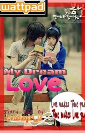 My Dream Love by lovablegirl_13