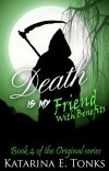 Death Is My Friend with Benefits (Book Four - WA Winner 2013) cover