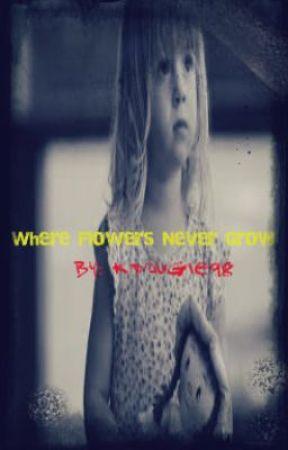 Where Flowers Never Grow by xx_honeybee_xx