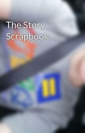 The Story Scrapbook by hayleekate