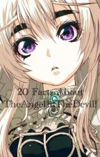 20 Facts About TheAngelInTheDevil! by TheAngelInTheDevil