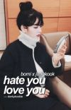 » hate you, love you | j.j.k & y.b.m  cover