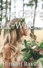 The CEO's ex-wife by LucifersMinion