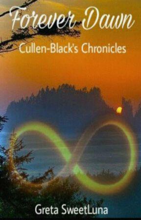Forever Dawn Cullen Black S Chronicles Twilight Fanfiction 10 La Principessa Di Casa Cullen Black Wattpad