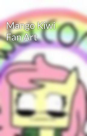 Mango Kiwi Fan Art by TheMangoKiwiFans