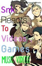 SNK REACTS TO VIDEOS, GAMES, AND MUSIC VIDEOS by 2RebelliousTwo