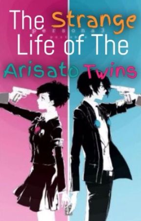 The Strange Life of The Arisato Twins(A Persona 3 Portable Fanfiction) by TsunaGirl