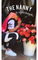 The Nanny    Tyga Love Story by xxLuckyCharmedxx