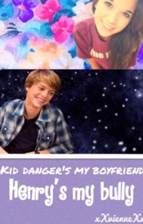 Henrys my bully, Kid Dangers my boyfriend. by xXvienneXx