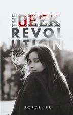 1.3 | The Geek Revolution ✓ by AimeeLew