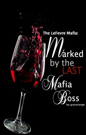 The LeFevre Mafia (3): Marked by the Last Mafia Boss by grysorange